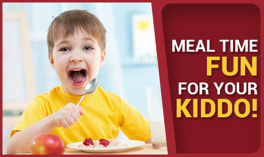 Meal Time Fun for Your Kiddo!
