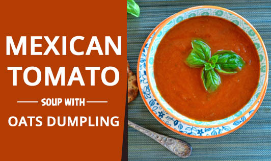 Mexican Tomato Soup with Oats Dumpling