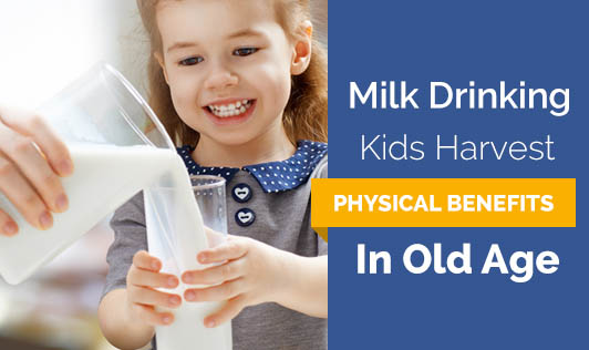 Milk Drinking Kids Harvest Physical Benefits In Old Age