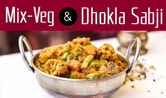 Mix-Veg & Dhokla Sabji