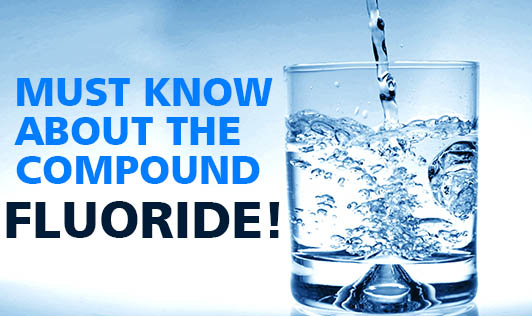 Must Know About The Compound - Fluoride!