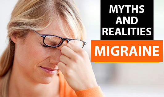 Myths And Realities - Migraine