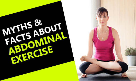 Myths & Facts about Abdominal Exercise