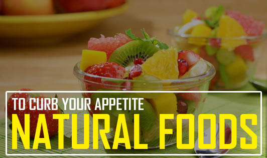 Natural Foods to Curb Your Appetite