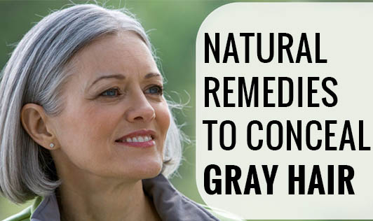 Natural Remedies to Conceal Gray Hair