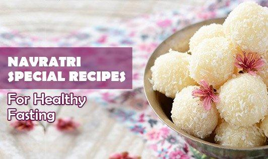 Navratri Special Recipes For Healthy Fasting