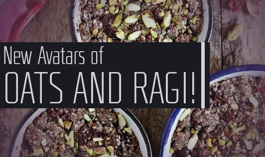 New Avatars of Oats and Ragi!