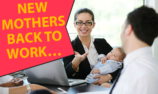 New Mothers Back to Work…
