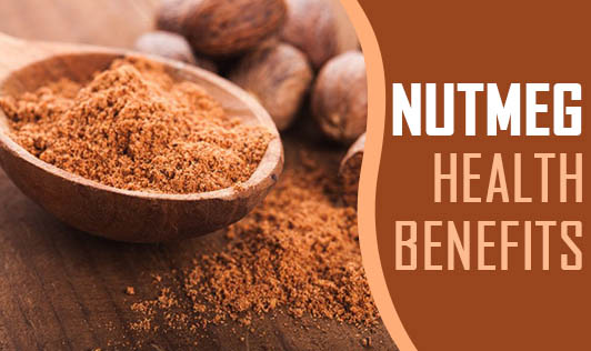 Nutmeg: Health benefits
