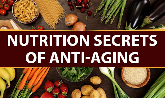 Nutrition Secrets Of Anti-Aging