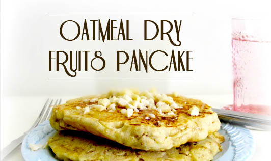 Oatmeal Dry Fruits Pancake