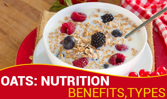 Oats: Nutrition, Benefits, Types
