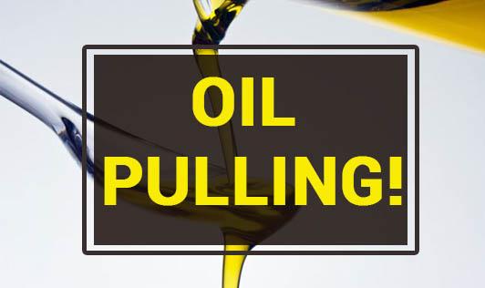 Oil Pulling!