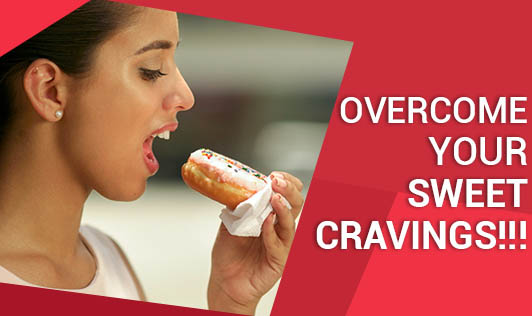 Overcome your Sweet Cravings!!!