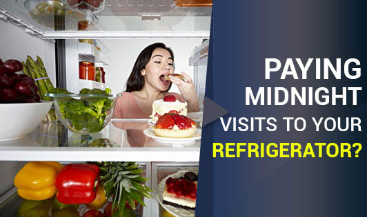 Paying Midnight Visits to Your Refrigerator??