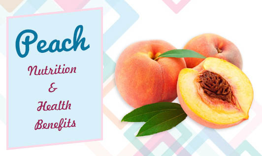 Peach: Nutrition & Health Benefits