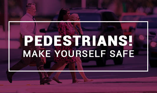 Pedestrians! Make Yourself Safe