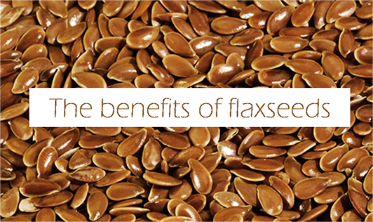 The benefits of flaxseeds
