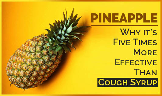 Pineapple: Why it's Five Times More Effective Than Cough Syrup