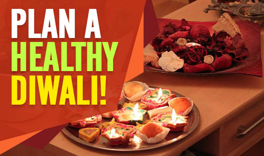 Plan a Healthy Diwali!