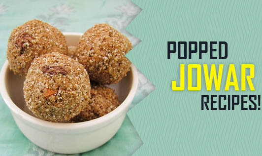 Popped Jowar Recipes!