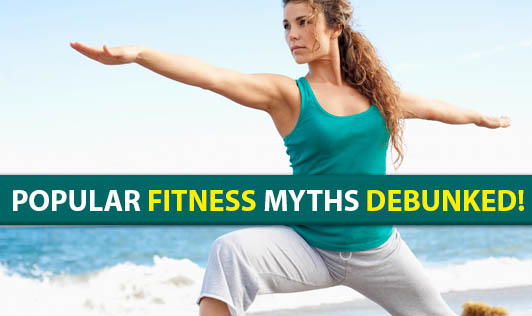 Popular Fitness Myths Debunked!