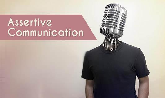 Practice Assertive Communication