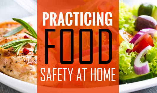 Practicing food safety at home