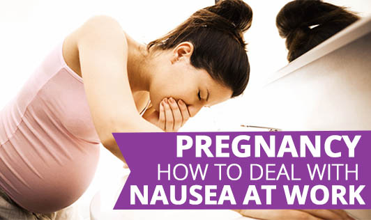 Pregnancy: How to deal with nausea at work