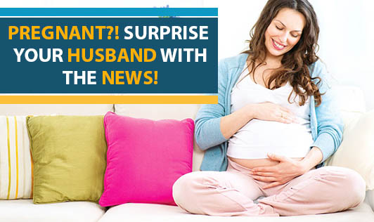 Pregnant?! Surprise Your Husband With the News!
