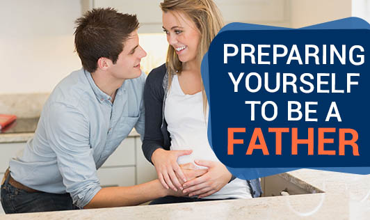 Preparing Yourself To Be A Father
