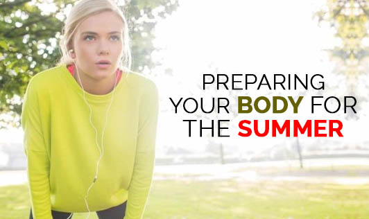 Preparing your body for the summer
