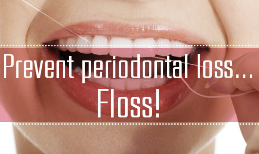 Prevent periodontal loss… Floss!