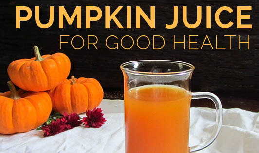 Pumpkin juice for good Health