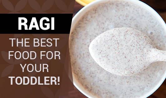 Ragi, The Best Food for Your Toddler!