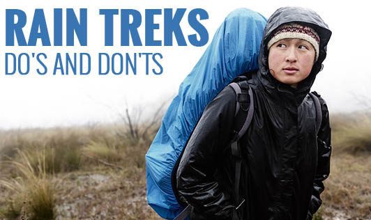Rain Treks - Do's and Don'ts