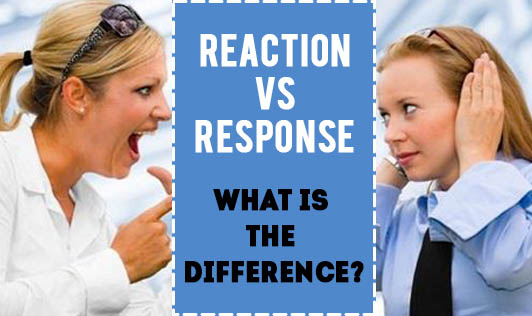 Reaction vs Response. What is the difference?