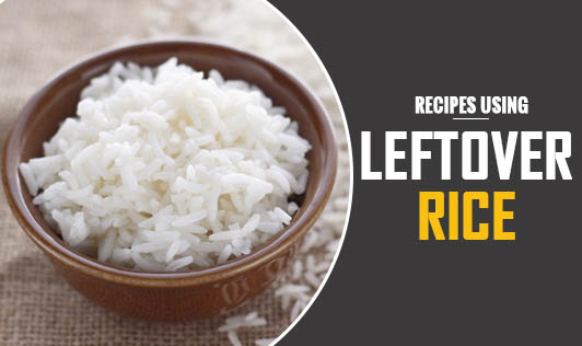 Recipes Using Leftover Rice