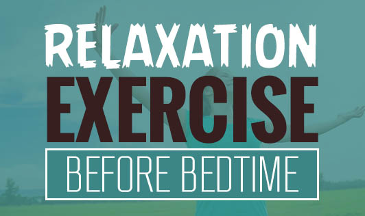 Relaxation Exercise Before Bedtime