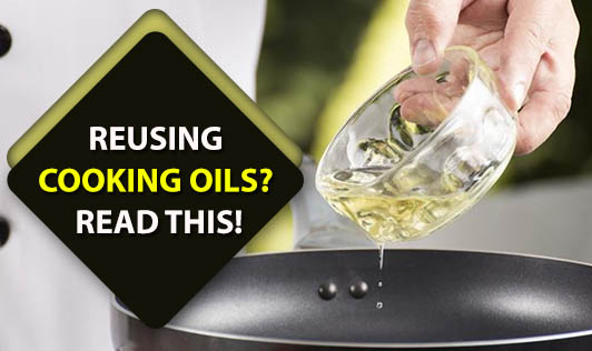 Reusing Cooking Oils? Read This!