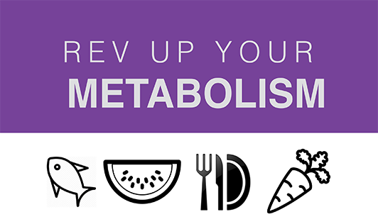 Rev Up Your Metabolism
