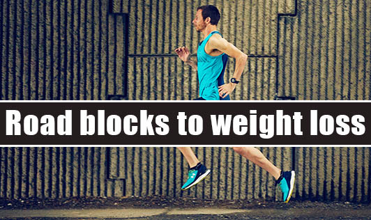 Road blocks to weight loss