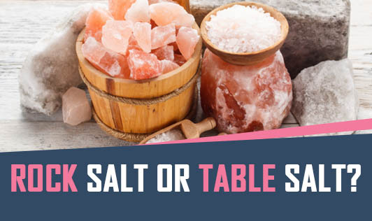 Rock Salt Or Table Salt?