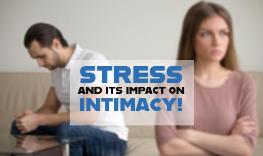 Stress and its impact on intimacy