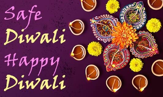 Safe Diwali; Happy Diwali!!!