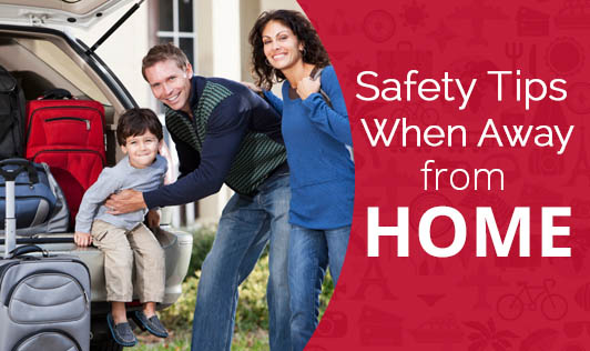 Safety Tips When Away from Home