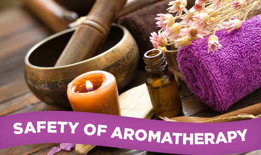 Safety of Aromatherapy