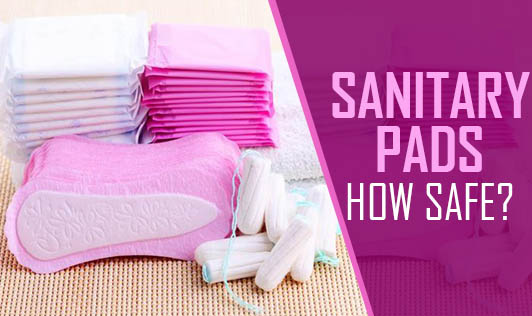 Sanitary Pads - How Safe?