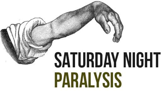 Saturday Night Paralysis