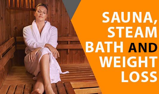Sauna, Steam Bath and Weight Loss